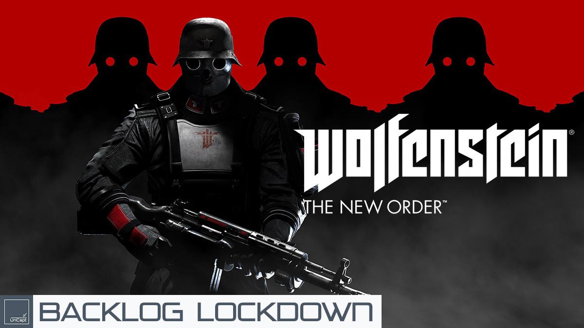 Backlog Lockdown: Wolfenstein New OrderReview